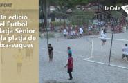 13a edició  del Futbol Platja Sènior a la platja de Pixa-vaques