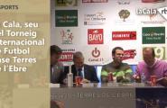 La Cala, seu del Torneig Internacional de Futbol Base Terres de l'Ebre