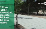 El Fons FEDER aposta pel projecte del Parc del Bon Repòs