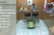 Els representants polítics caleros s'uneixen contra la sentència del TC de l'Estatut