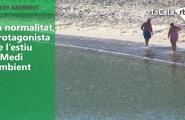 La normalitat, protagonista de l'estiu a Medi Ambient