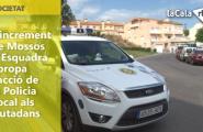 L'increment de Mossos d'Esquadra apropa l'acció de la Policia Locals als ciutadans