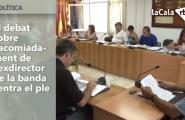 El debat sobre l'acomiadament de l'exdirector de la banda centra el ple