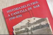 El futbol de La Cala ja té el seu llibre: 'Història del futbol de l'Ametlla de Mar (1920-2016)'
